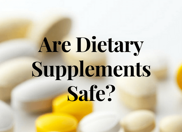 Dietary Supplements Are they Safe